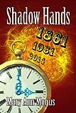 Shadow Hands (Shadow Hands Series Book 1)