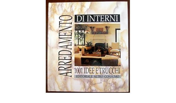 Arredamento Di Interni 1001 Idee E Trucchi.Arredamento D Interni 1001 Idee E Trucchi Paolo Frello Amazon