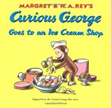 curious george and the ice cream - Curious George Goes to an Ice Cream Shop (Curious George) by Margret Rey (30-Oct-1989) Paperback