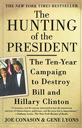 The Hunting Of The President by Joe Conason and Gene Lyons