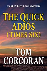 The Quick Adios (Times Six) (Alex Rutledge Mysteries Book 7)