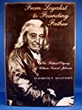 From Loyalist to Founding Father, McCaughey, Elizabeth P., 0231045069