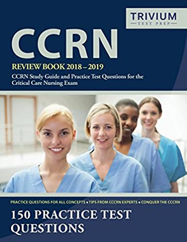 ccrn review book 2018 2019 ccrn study guide and practice test rh amazon com crna study guide crni study guide material