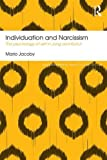 Individuation and Narcissism: The psychology of self in Jung and Kohut (Routledge Mental Health Classic Editions)