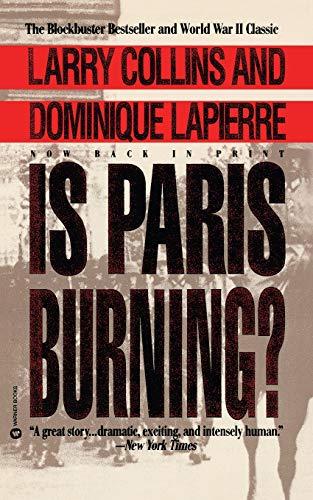 Is Paris Burning? by Larry Collins and Dominique Lapierre
