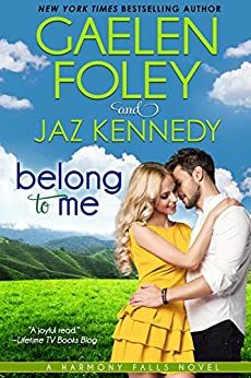 Belong to Me (Harmony Falls, Book 2) by [Foley, Gaelen, Kennedy, Jaz]