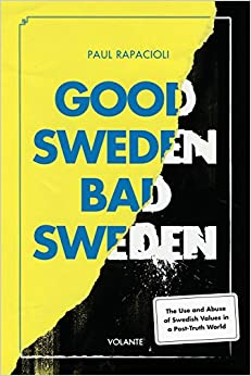 Good Sweden, Bad Sweden: The Use And Abuse Of Swedish Values In A Post-truth World por Paul Rapacioli epub
