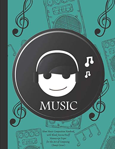 Sheet Music Composition Notebook with Blank Staves / Staff Manuscript Paper for the Art of Composing (Emoji Cover): KIds Twelve Plain Horizontal Lines Journal for Writing and Recording Musical Ideas ()