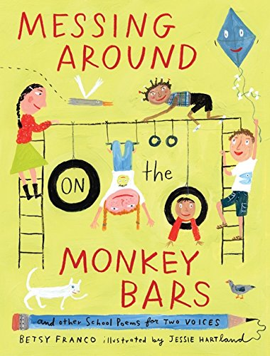 Messing Around on the Monkey Bars: and Other School Poems for Two Voices