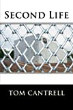 Second Life, Tom Cantrell, 1466384719