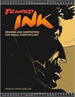 Framed Ink: Drawing And Composition For Visual Storytellers por Jeffrey Katzenberg epub