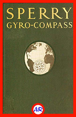 The Sperry Gyro-Compass (Illustrated)