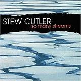 So Many Streams by Stew Cutler (2004-09-07)
