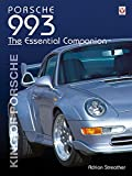 Porsche 993: King of Porsche (Essential Companion)