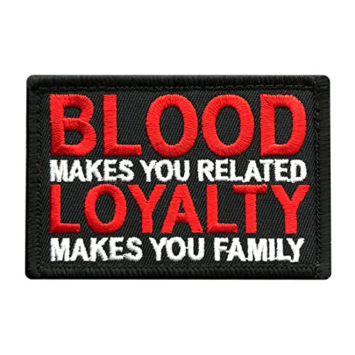 Blood Makes You Related Loyalty Makes Family Morale Hook Patch (3.0 x 2.0)