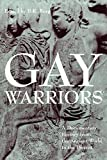 img - for Gay Warriors: A Documentary History from the Ancient World to the Present book / textbook / text book