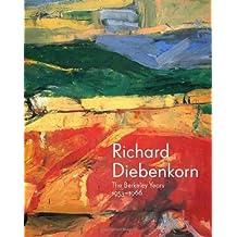 Richard Diebenkorn: The Berkeley Years, 1953-1966 (Fine Arts Museums of San Francisco) by Burgard, Timothy Anglin, Nash, Steven, Acker, Emma (2013) Hardcover