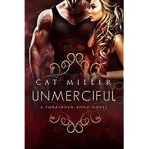 Unmerciful: (Forbidden Bonds) (A Forbidden Bond Novel Book 3)