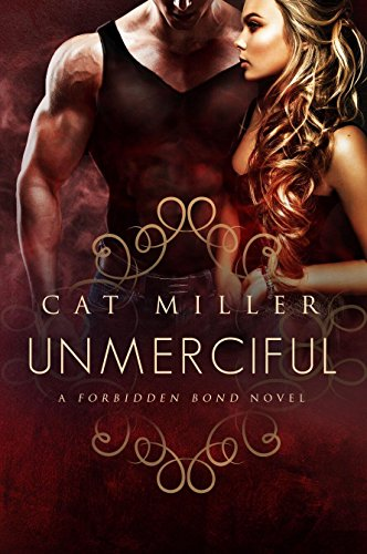 Unmerciful: (Forbidden Bonds) (A Forbidden Bond Novel Book 3)