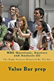 MBE Questions, Answers and Analysis (2): Instructively answered, strongly analyzed MBE's for candidates who plan to pass