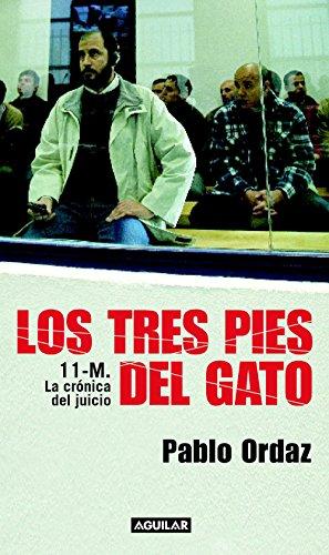 Los tres pies del gato: 11-M. La crónica del juicio (Spanish