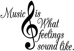 Vinyl Decal Music is What Feelings Sound Like Inspirational Musical G Clef Symbol Home Decor