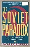The Soviet Paradox, Bialer Seweryn, 0394752880