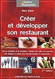 Créer et développer son restaurant : De la création à la revente : toutes les clés du succès, les pièges à éviter, les fondamentaux à respecter...