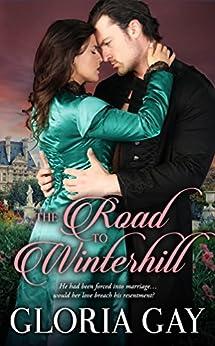 The Road To Winterhill: Regency Romance by [Gay, Gloria]