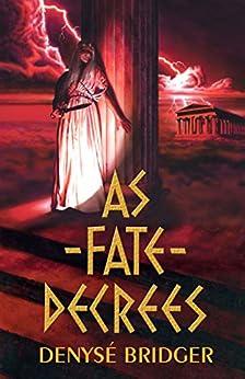 As Fate Decrees by [Bridger, Denysé]