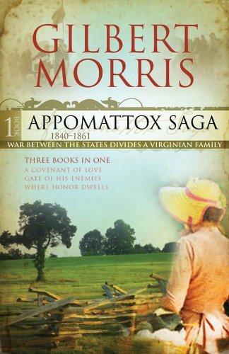 Appomattox Saga 1840-1861, Book 1: Covenant of Love / Gate of His Enemies / Where Honor Dwells PDF