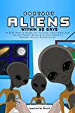 Download Contact Aliens Within 30 Days. A 2015 How to Guide for Positive, Passionate and Loving People Wishing to Contribute to Extraterrestrial Communities (Expansion Series) (Volume 2) in PDF ePUB Free Online