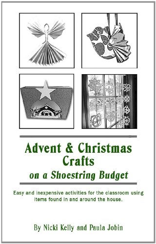 Crafts Christmas Advent (Advent and Christmas Crafts on a Shoestring Budget)