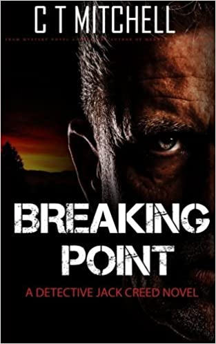 Book Breaking Point: A Detective Jack Creed Novel (International Mystery,Thriller and Supense) (Volume 8) by C T Mitchell (2016-04-10)
