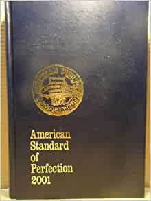The American Standard of Perfection 2001 (American Poultry