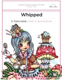 Whipped: A Delectable Adult Coloring Book