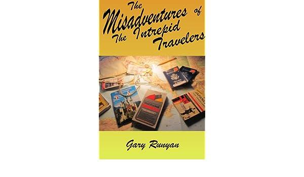 The Misadventures of the Intrepid Travelers