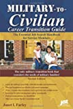 Military-To-Civilian Career Transition 2nd Ed: The Essential Job Search Handbook for Service Members (Military-To-Civilian Career Transition Guide)