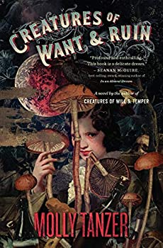Creatures of Want and Ruin by Molly Tanzer science fiction and fantasy book and audiobook reviews