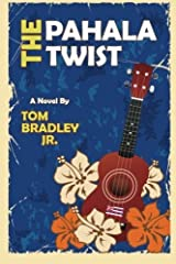 The Pahala Twist by Tom Bradley Jr. (2015-07-27) Paperback
