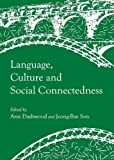 Language, Culture and Social Connectedness, Ann Dashwood and Jeong-Bae Son, 1443829927