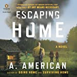 Escaping Home: The Survivalist Series, Book 3   A. American