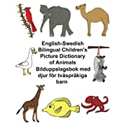 English-Swedish Bilingual Children's Picture Dictionary of Animals Bilduppslagsbok med djur för tvåspråkiga barn (FreeBilingualBooks.com) (English and Swedish Edition)