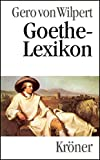Goethe-Lexikon (Kröners Taschenausgaben (KTA), Band 407)