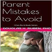 Parent Mistakes to Avoid: I-Can-Do-It Books | Douglas Ruben
