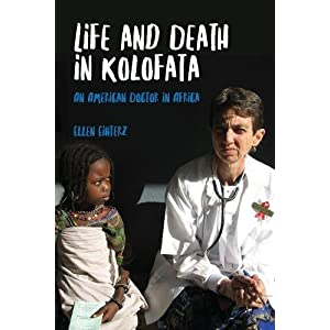 Life and Death in Kolofata: An American Doctor in Africa