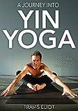 Journey Into Yin Yoga, A