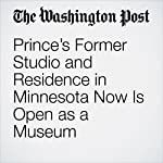 Prince's Former Studio and Residence in Minnesota Now Is Open as a Museum | Jennifer Jeanne Patterson