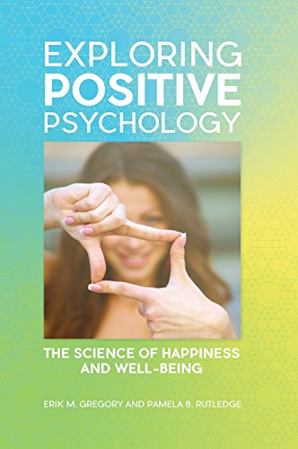 Exploring Positive Psychology: The Science of Happiness and Well-Being by Greenwood