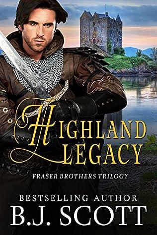 Highland Legacy Frasier Brothers Trilogy Book 1 By B J Scott
